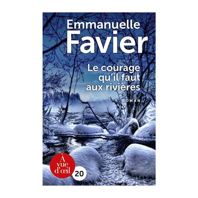 Livre en gros caractères - Le Courage qu'il faut aux rivières