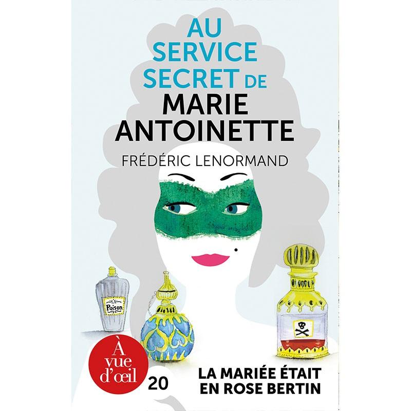 Livre en gros caractères -Au service secret de Marie-Antoinette: La mariée était en Rose Bertin